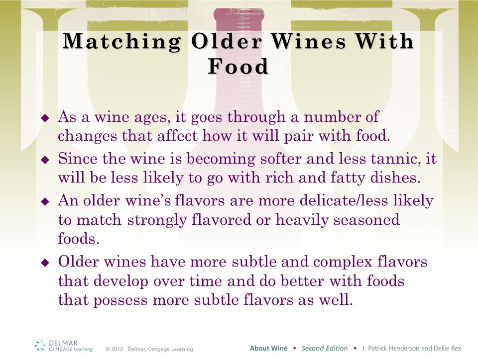 Matching Older Wines With Food  As a wine ages, it goes through a number of changes that affect how it will pair with food.