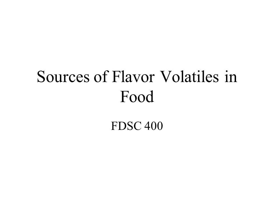 Sources of Flavor Volatiles in Food FDSC 400