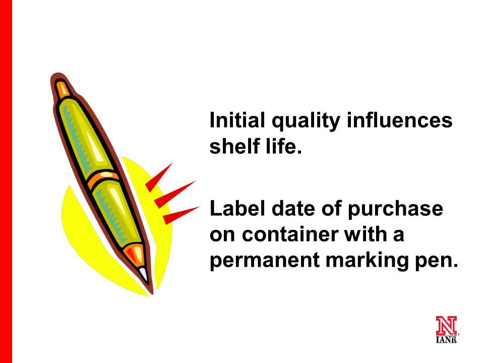 77 Initial quality influences shelf life.