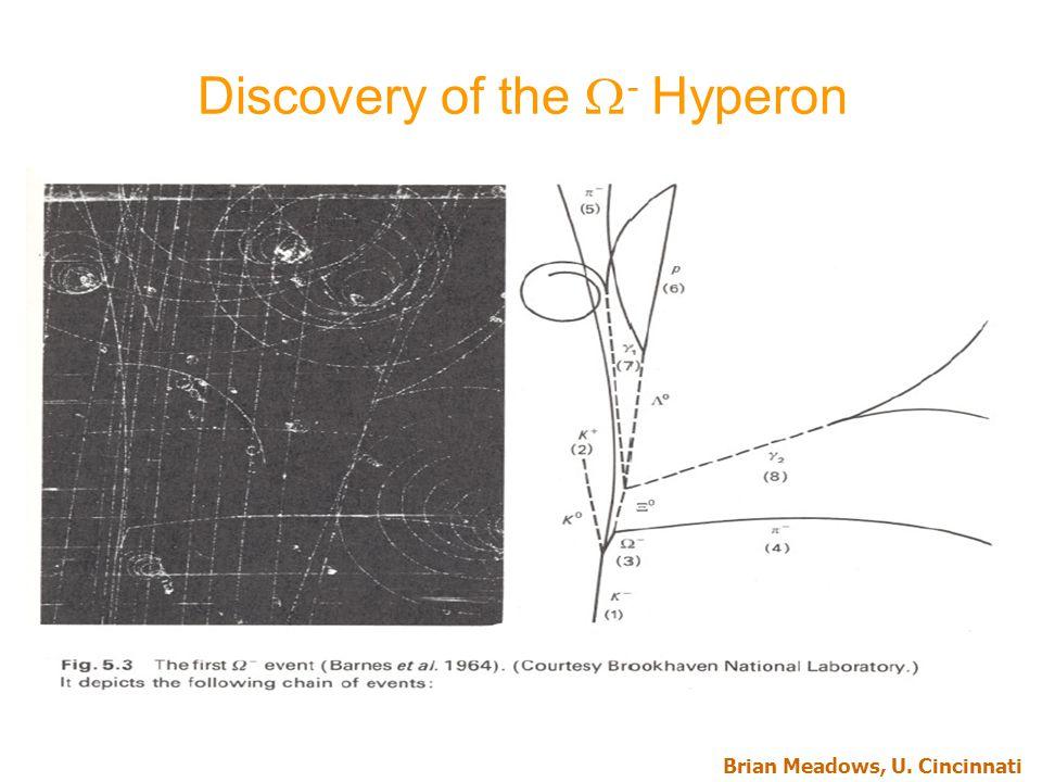 Brian Meadows, U. Cincinnati Discovery of the  - Hyperon