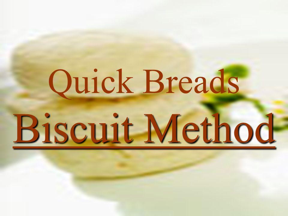 Biscuit Method Quick Breads Biscuit Method
