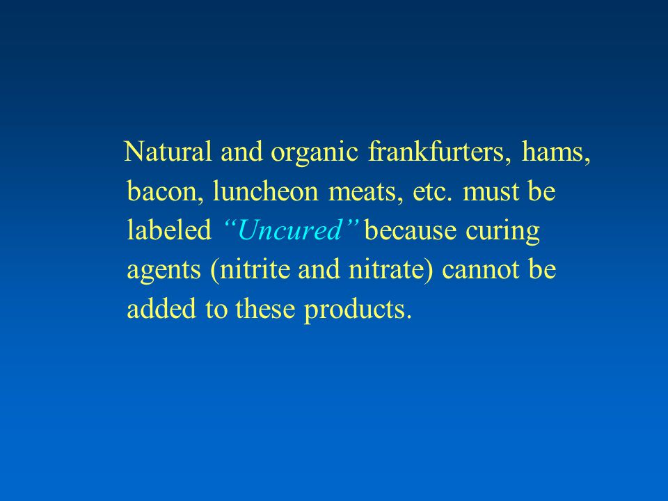 Natural and organic frankfurters, hams, bacon, luncheon meats, etc.