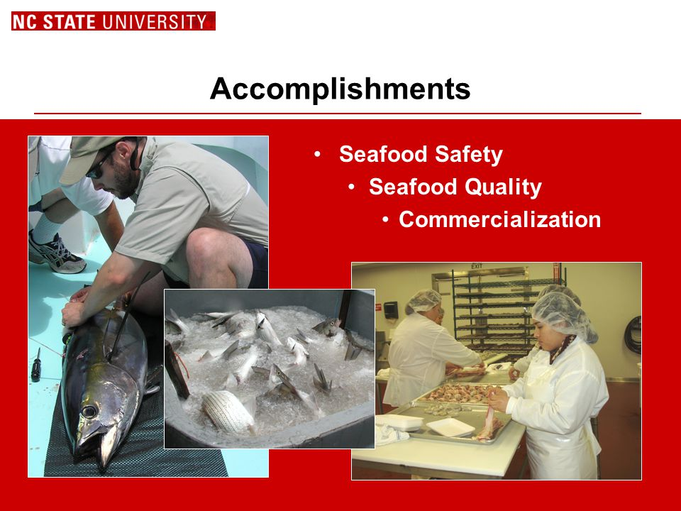 Accomplishments Seafood Safety Seafood Quality Commercialization