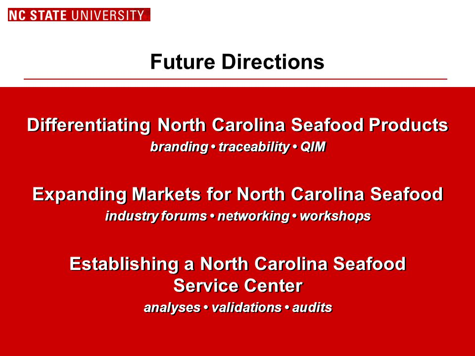 Future Directions Differentiating North Carolina Seafood Products branding traceability QIM Expanding Markets for North Carolina Seafood industry foru