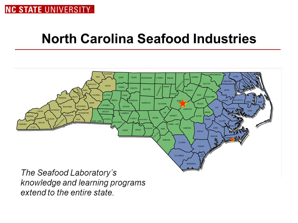 North Carolina Seafood Industries The Seafood Laboratory's knowledge and learning programs extend to the entire state.    