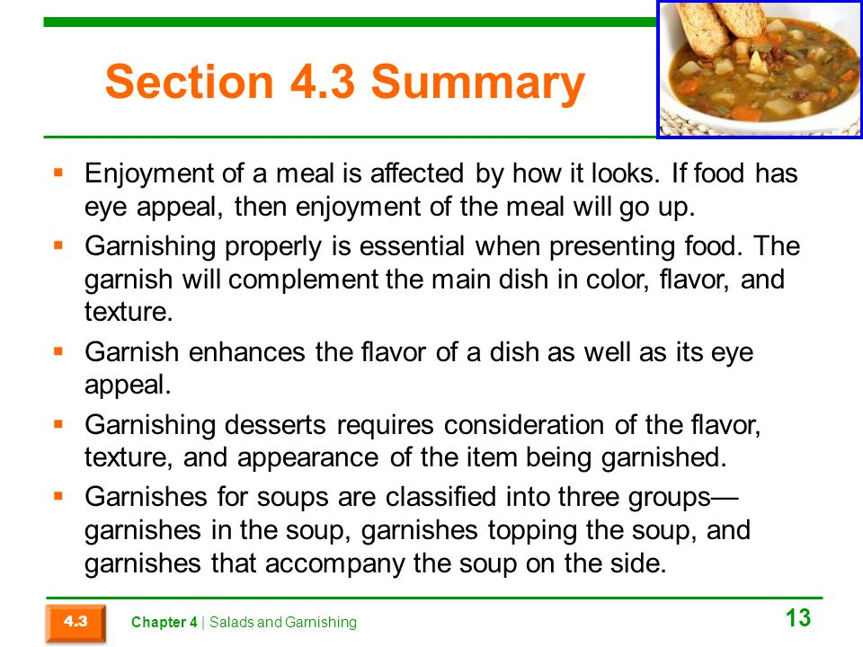 Section 4.3 Summary  Enjoyment of a meal is affected by how it looks.