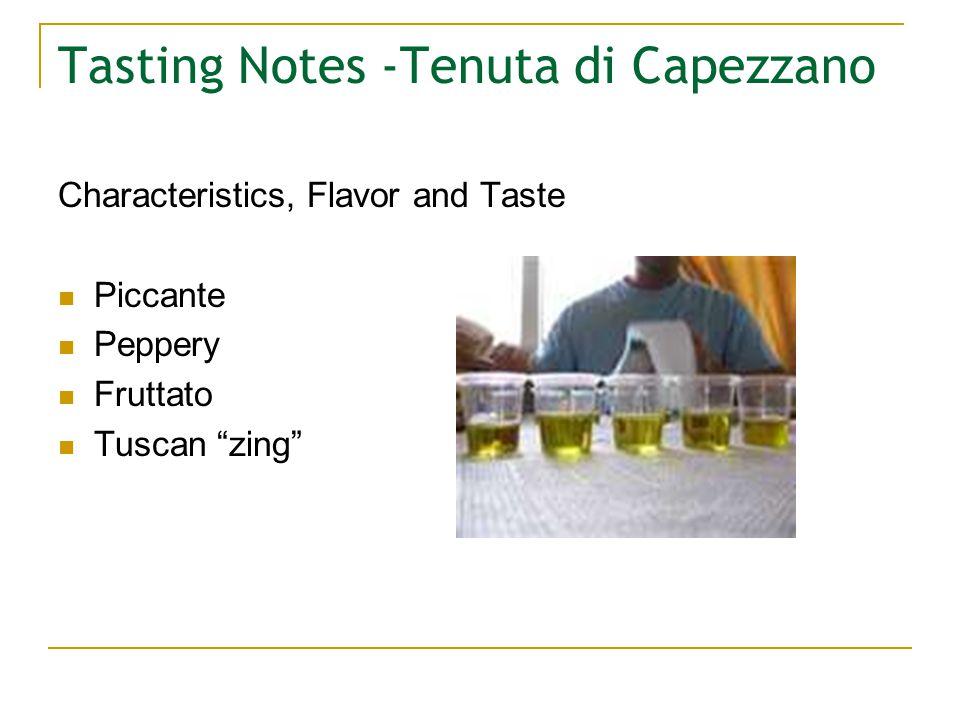 Tasting Notes -Tenuta di Capezzano Characteristics, Flavor and Taste Piccante Peppery Fruttato Tuscan zing