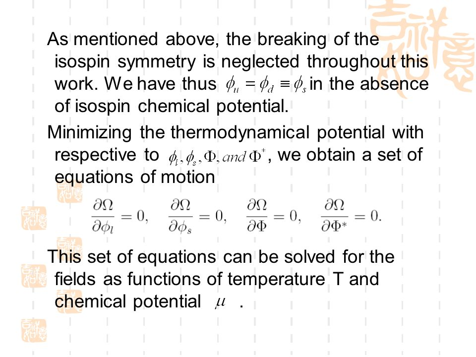 As mentioned above, the breaking of the isospin symmetry is neglected throughout this work.