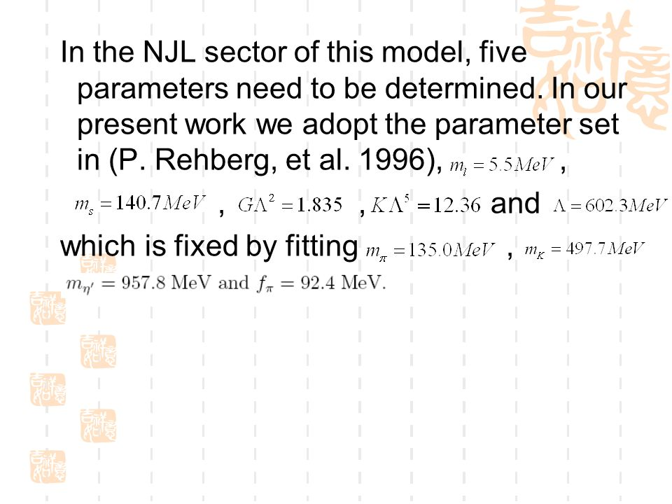 In the NJL sector of this model, five parameters need to be determined.