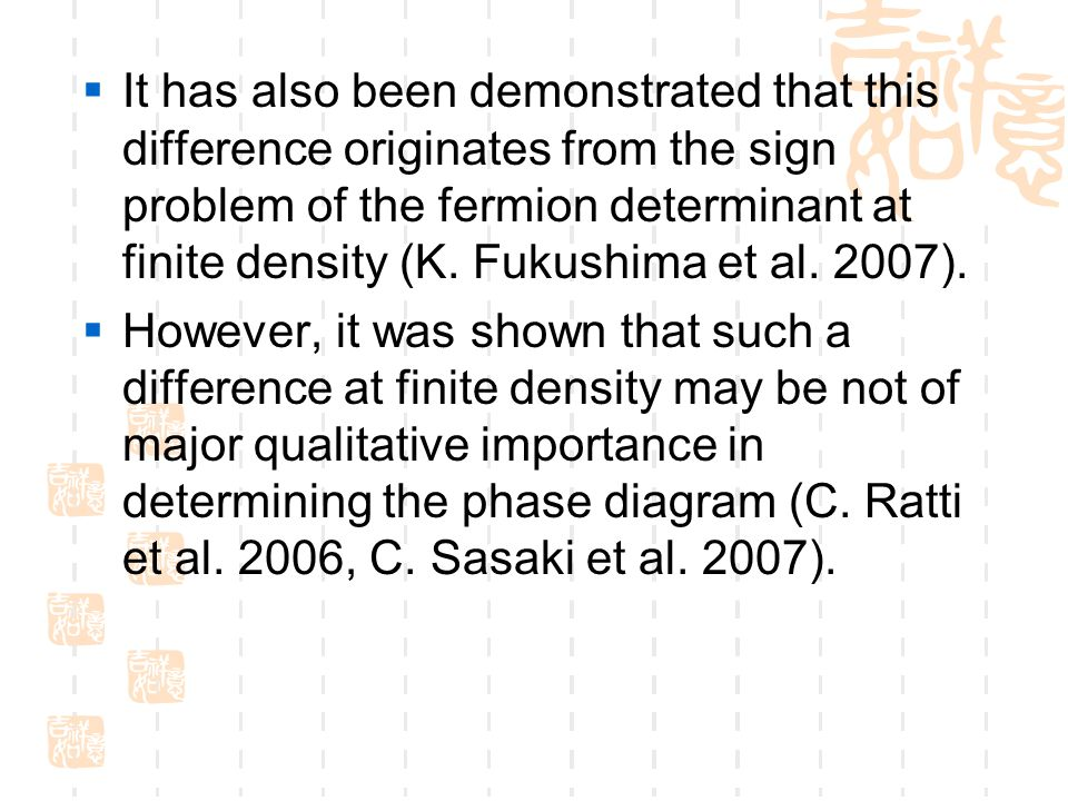  It has also been demonstrated that this difference originates from the sign problem of the fermion determinant at finite density (K.