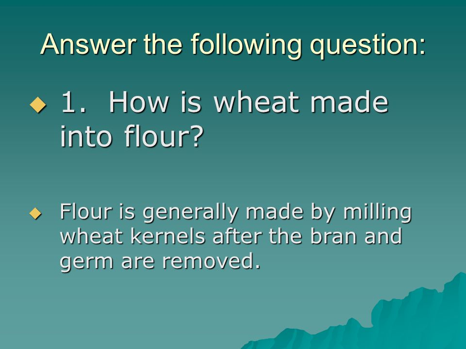 2.Describe the action of gluten during mixing and baking.
