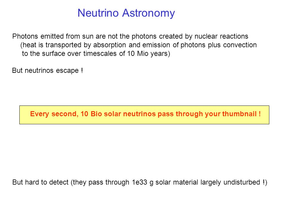 Every second, 10 Bio solar neutrinos pass through your thumbnail .