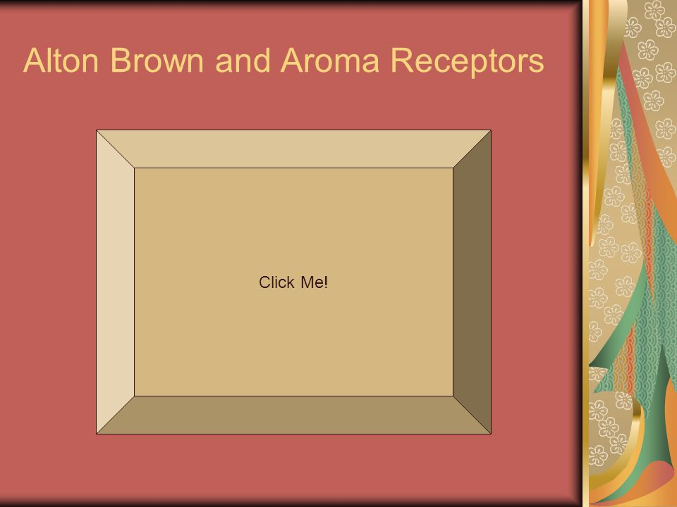 Alton Brown and Aroma Receptors Click Me!