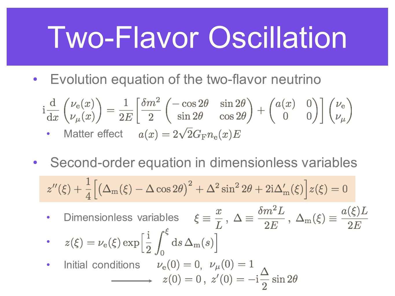 Second-order equation in dimensionless variables Dimensionless variables Initial conditions, Matter effect Evolution equation of the two-flavor neutrino