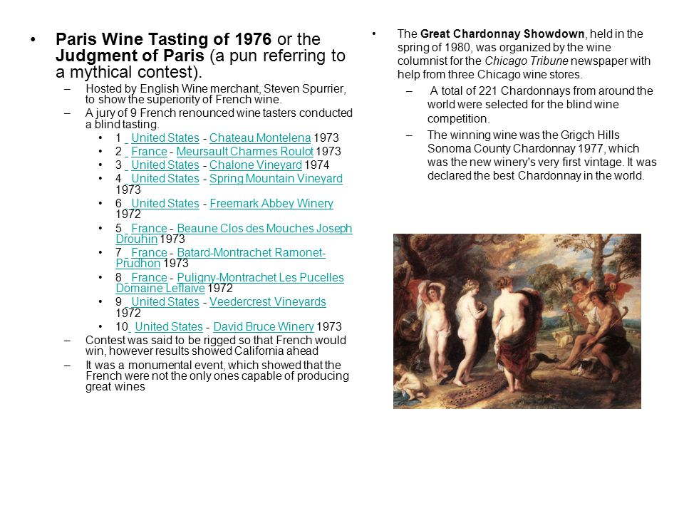 Paris Wine Tasting of 1976 or the Judgment of Paris (a pun referring to a mythical contest).