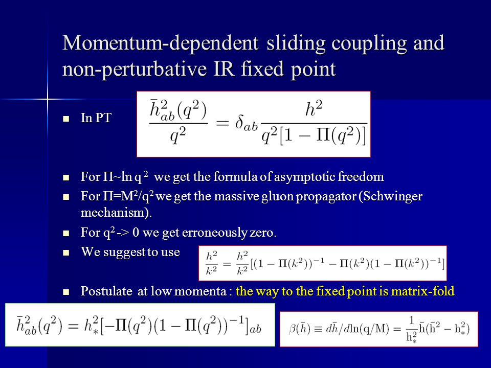 Momentum-dependent sliding coupling and non-perturbative IR fixed point In PT In PT For П~ln q 2 we get the formula of asymptotic freedom For П~ln q 2