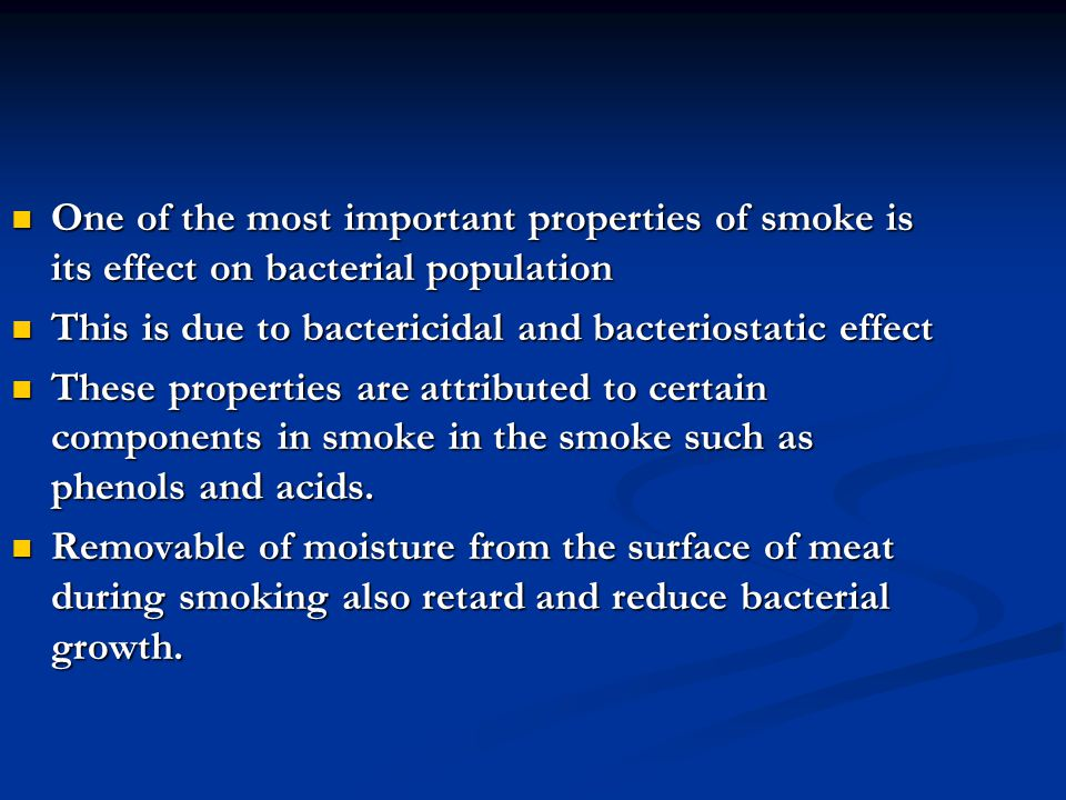 One of the most important properties of smoke is its effect on bacterial population One of the most important properties of smoke is its effect on bac