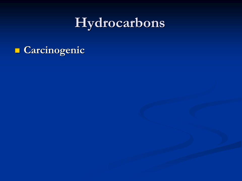 Hydrocarbons Carcinogenic Carcinogenic