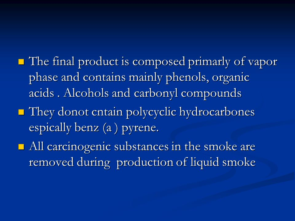 The final product is composed primarly of vapor phase and contains mainly phenols, organic acids. Alcohols and carbonyl compounds The final product is