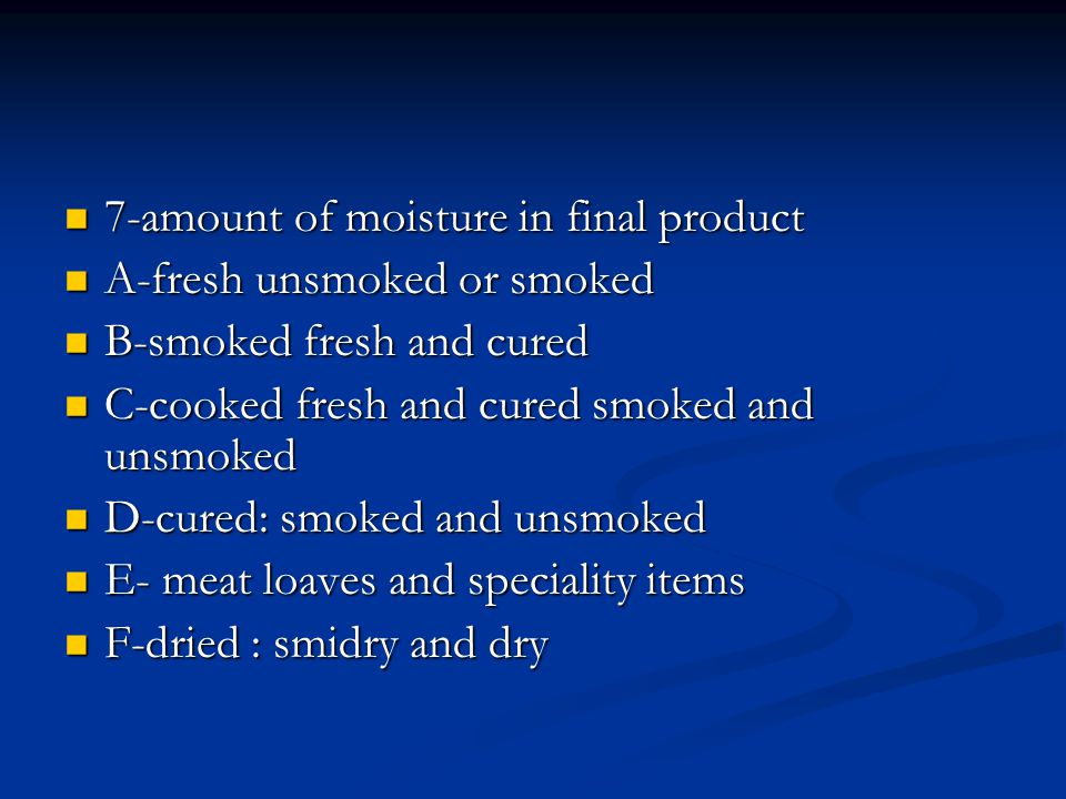 7-amount of moisture in final product 7-amount of moisture in final product A-fresh unsmoked or smoked A-fresh unsmoked or smoked B-smoked fresh and c