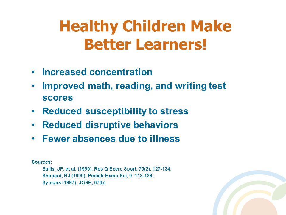 Healthy Children Make Better Learners.