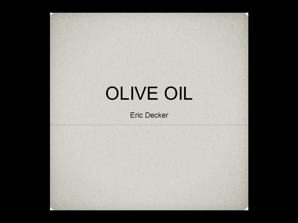 OLIVE OIL Eric Decker