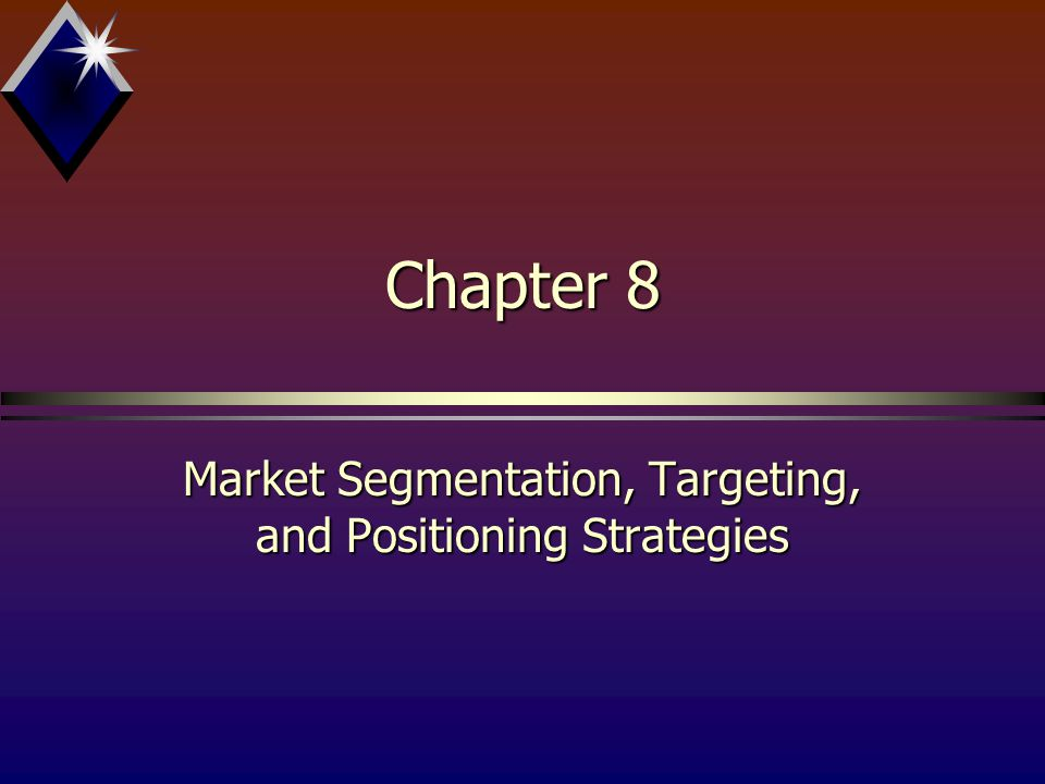 Possible Strategies for Target Marketing ®Differentiated marketing Multiple market segmentation