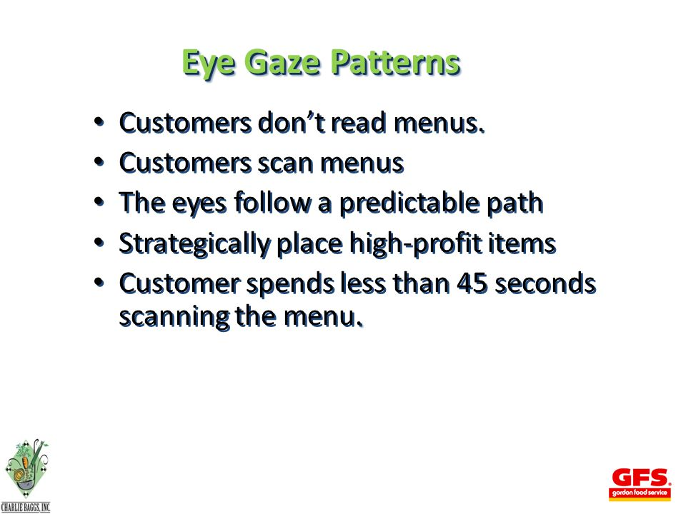 Eye Gaze Patterns Customers don't read menus.