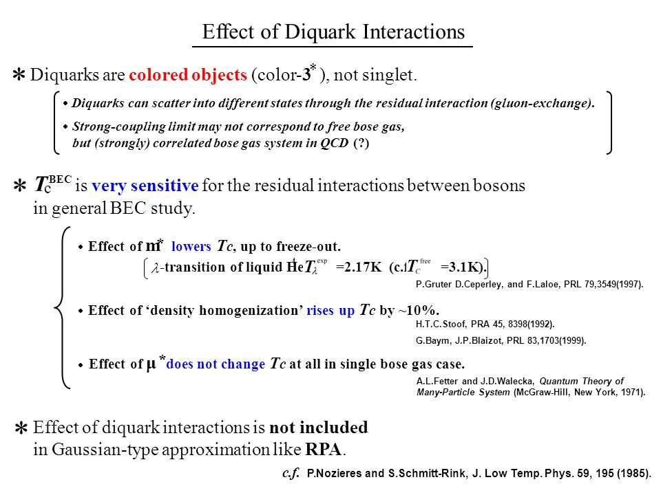 Effect of Diquark Interactions Diquarks are colored objects (color-3 ), not singlet.