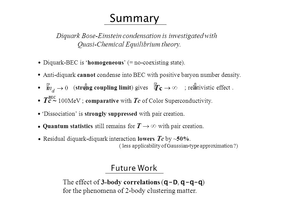 Summary Diquark Bose-Einstein condensation is investigated with Quasi-Chemical Equilibrium theory.