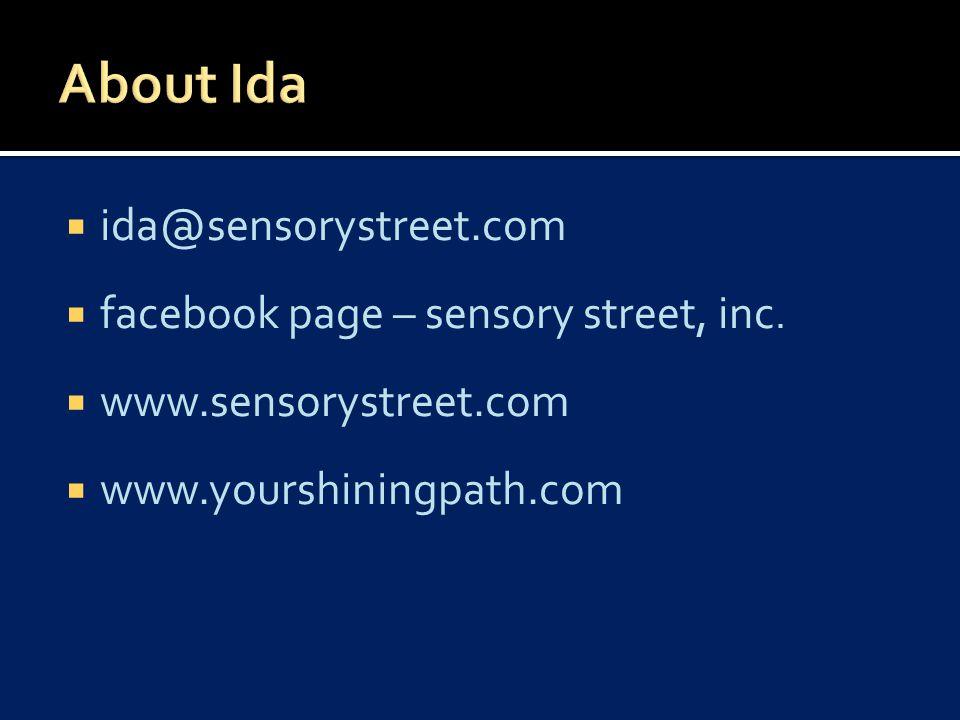  ida@sensorystreet.com  facebook page – sensory street, inc.  www.sensorystreet.com  www.yourshiningpath.com