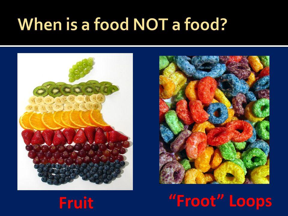 """Fruit """"Froot"""" Loops"""