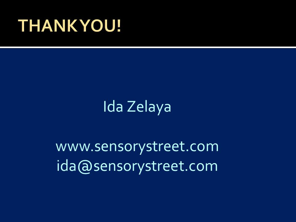 Ida Zelaya www.sensorystreet.com ida@sensorystreet.com