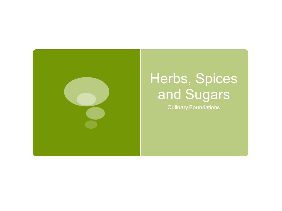 Herbs, Spices and Sugars Culinary Foundations