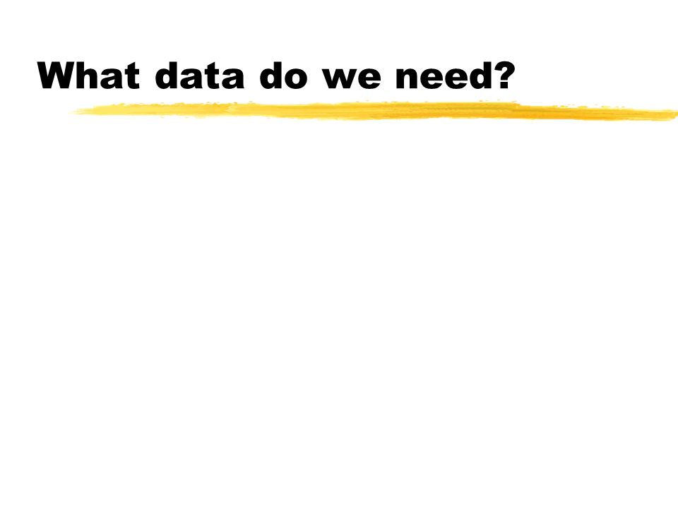 What data do we need?