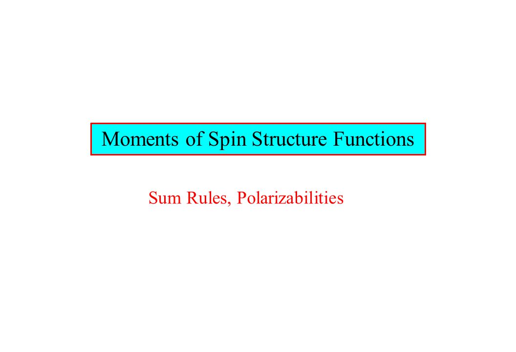 Moments of Spin Structure Functions Sum Rules, Polarizabilities