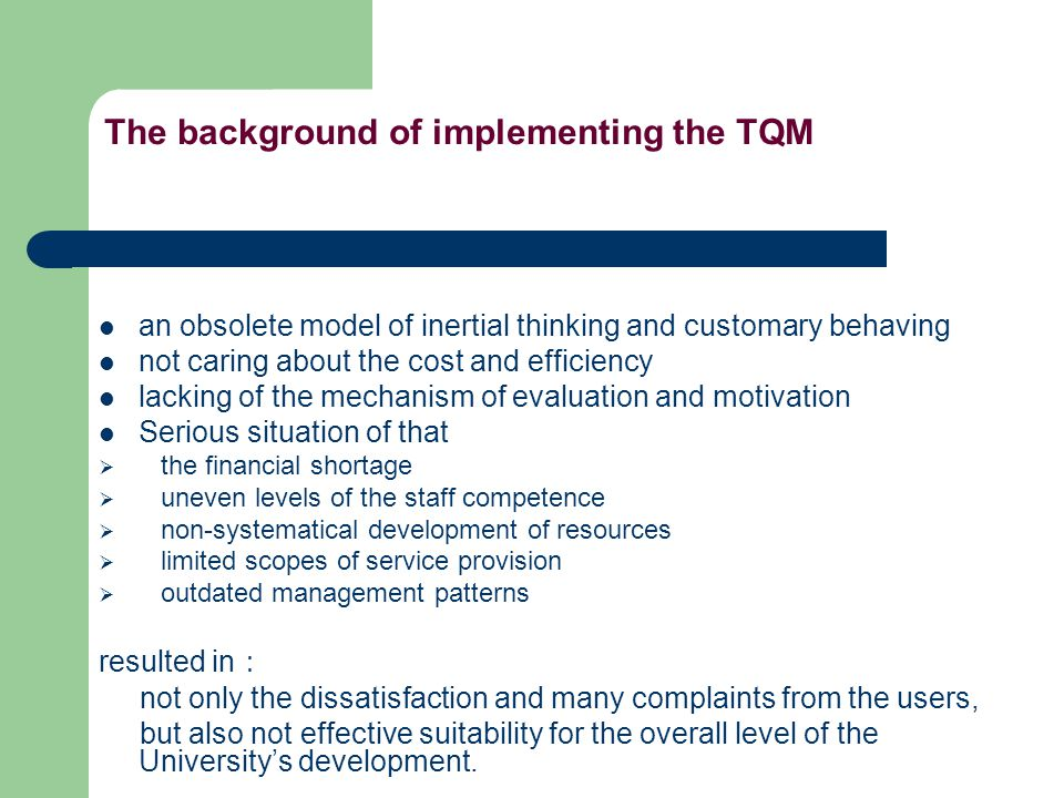The background of implementing the TQM an obsolete model of inertial thinking and customary behaving not caring about the cost and efficiency lacking