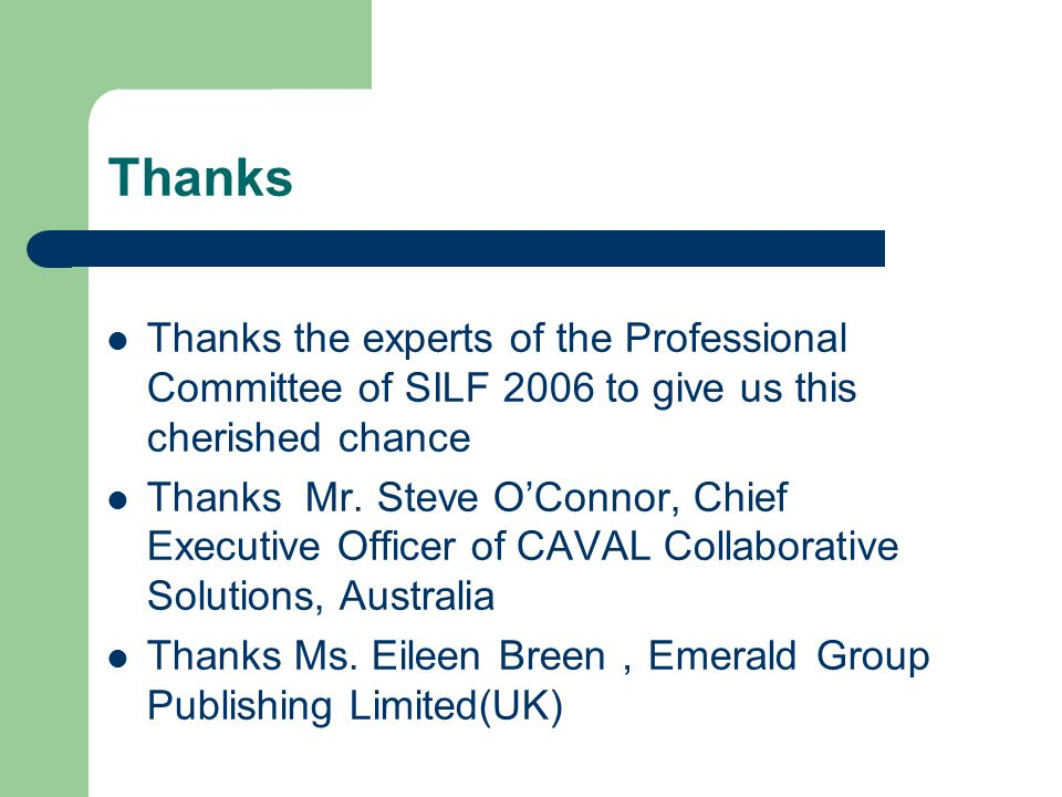 Thanks Thanks the experts of the Professional Committee of SILF 2006 to give us this cherished chance Thanks Mr.