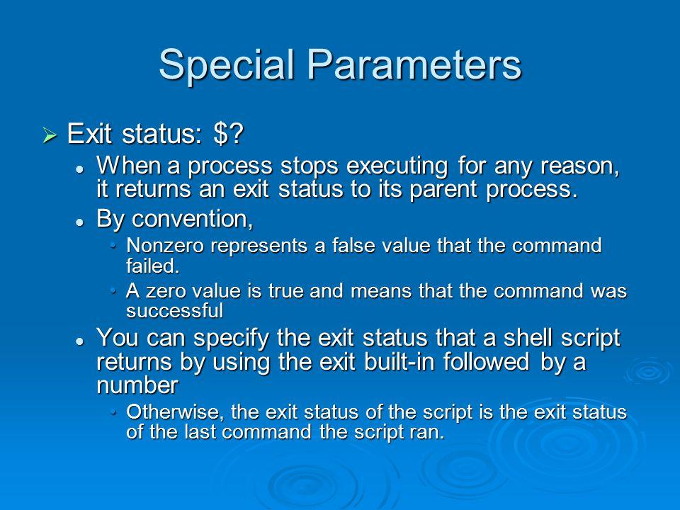 Special Parameters  Exit status: $.