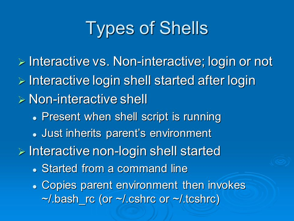 Invoking a Shell script  Put special characters on the first line of a shell script To tell OS checks what kind of file it is before attempting to exec it To tell OS checks what kind of file it is before attempting to exec it To tell which utility to use (sh, csh, tcsh, …) To tell which utility to use (sh, csh, tcsh, …)  Special sequence The firsts two character of a script are #.