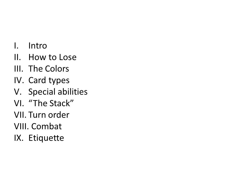 Cards have abilities which make them unique. ability ( first strike )