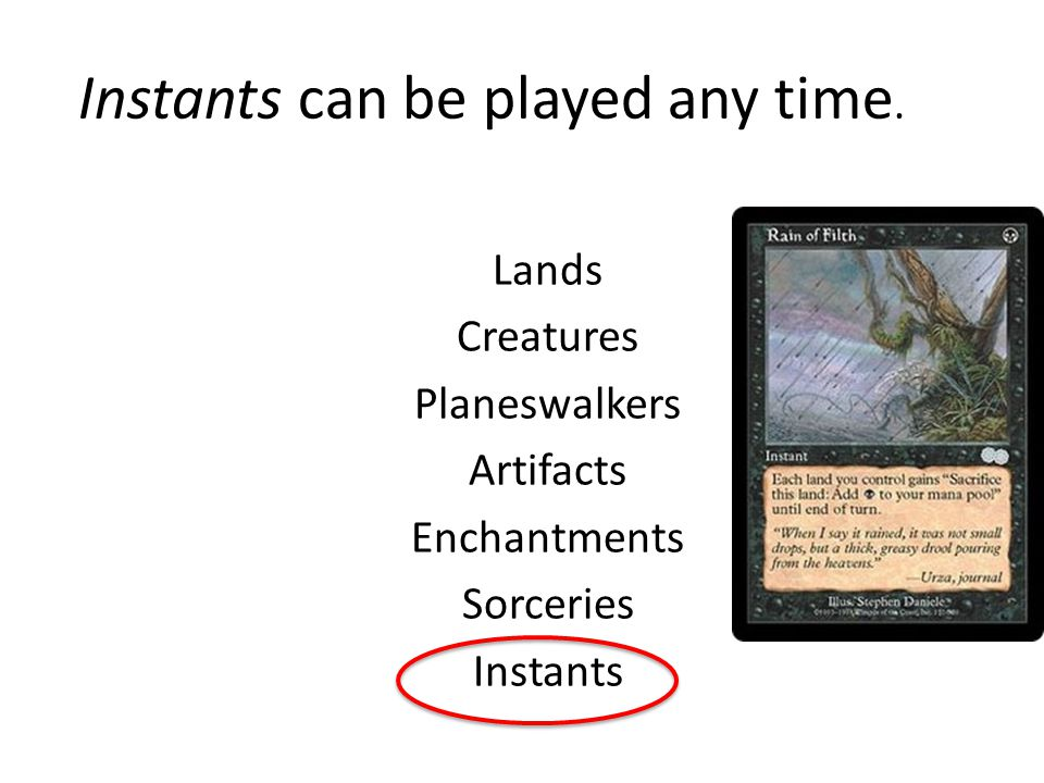 Instants can be played any time.