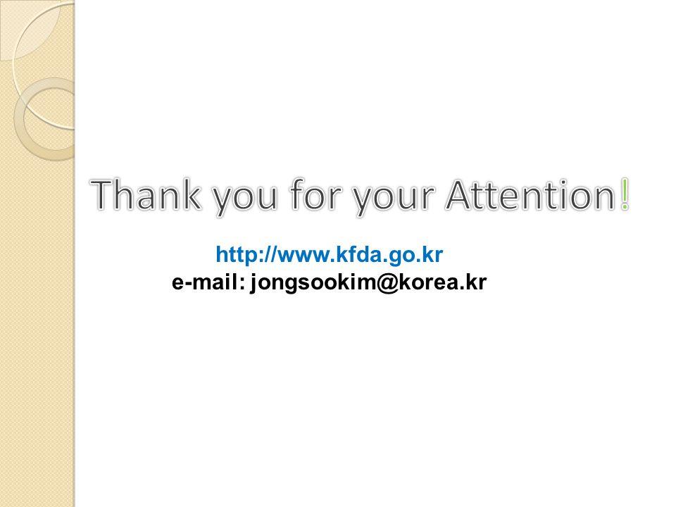 http://www.kfda.go.kr e-mail: jongsookim@korea.kr