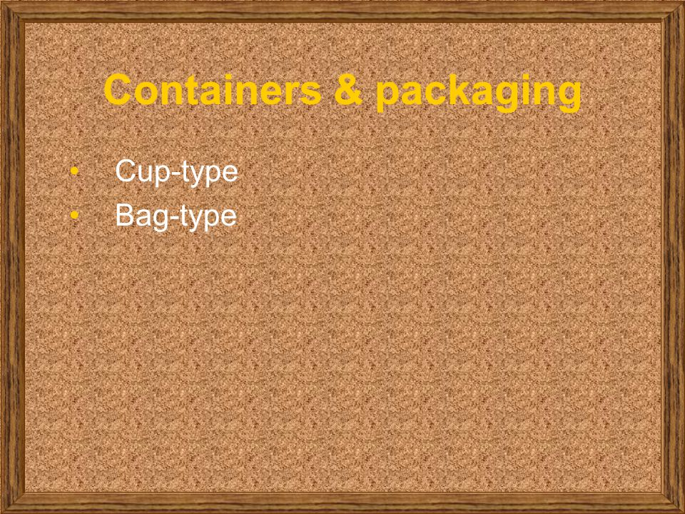 Containers & packaging Cup-type Bag-type