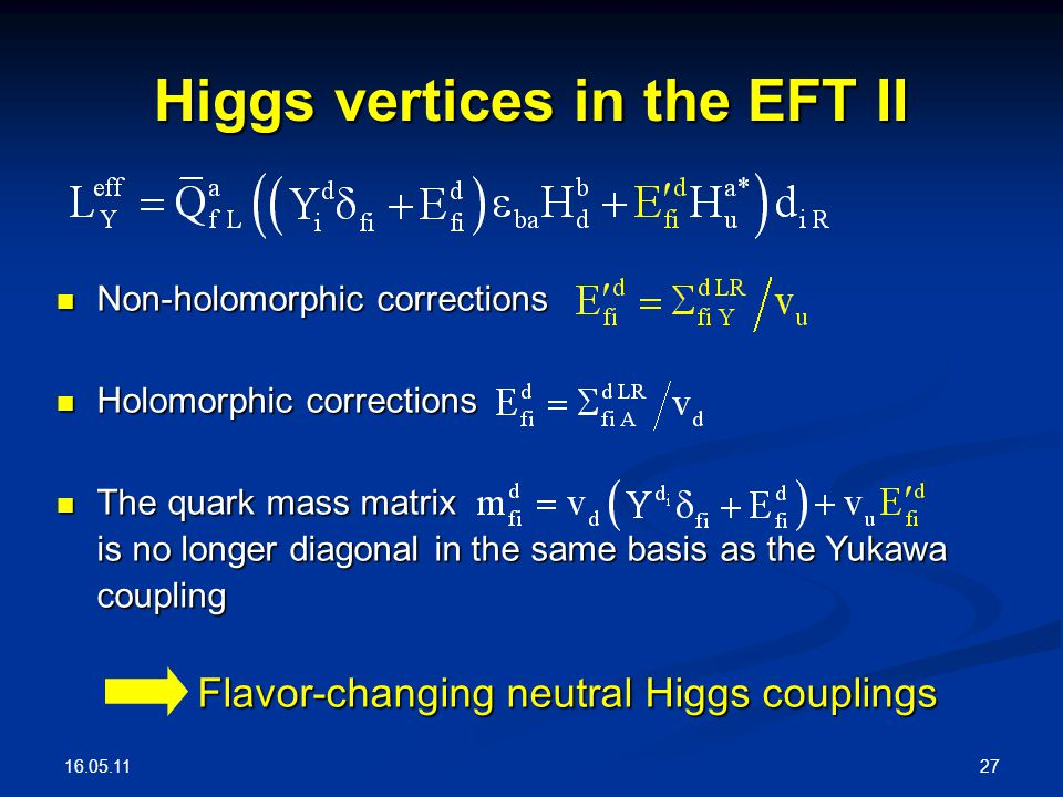 16.05.11 27 Higgs vertices in the EFT II Non-holomorphic corrections Non-holomorphic corrections Holomorphic corrections Holomorphic corrections The q