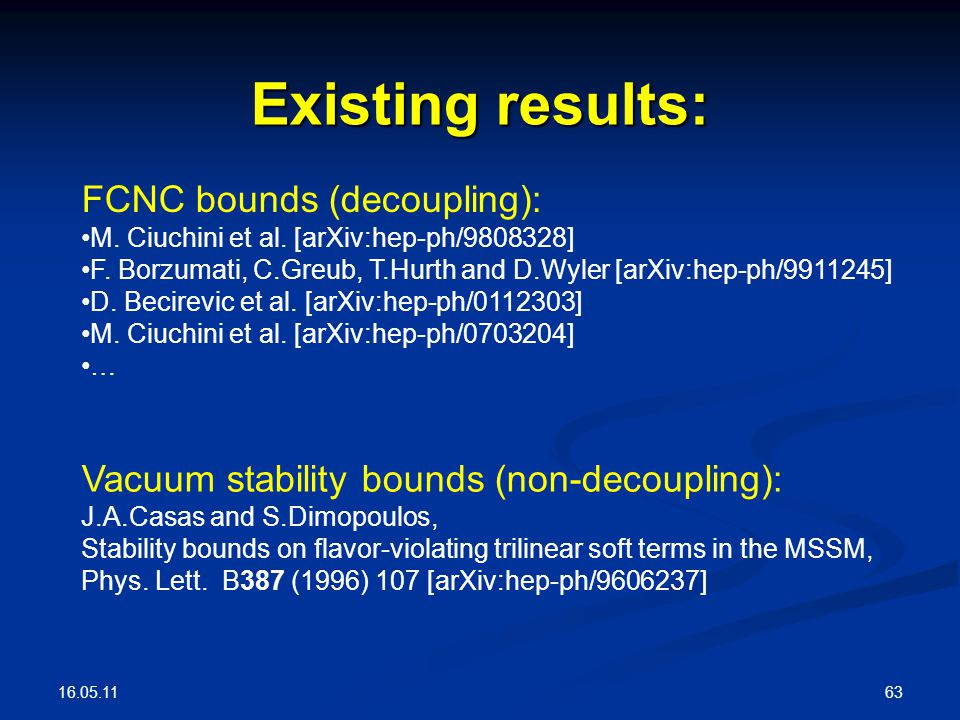 16.05.11 63 Existing results: FCNC bounds (decoupling): M.