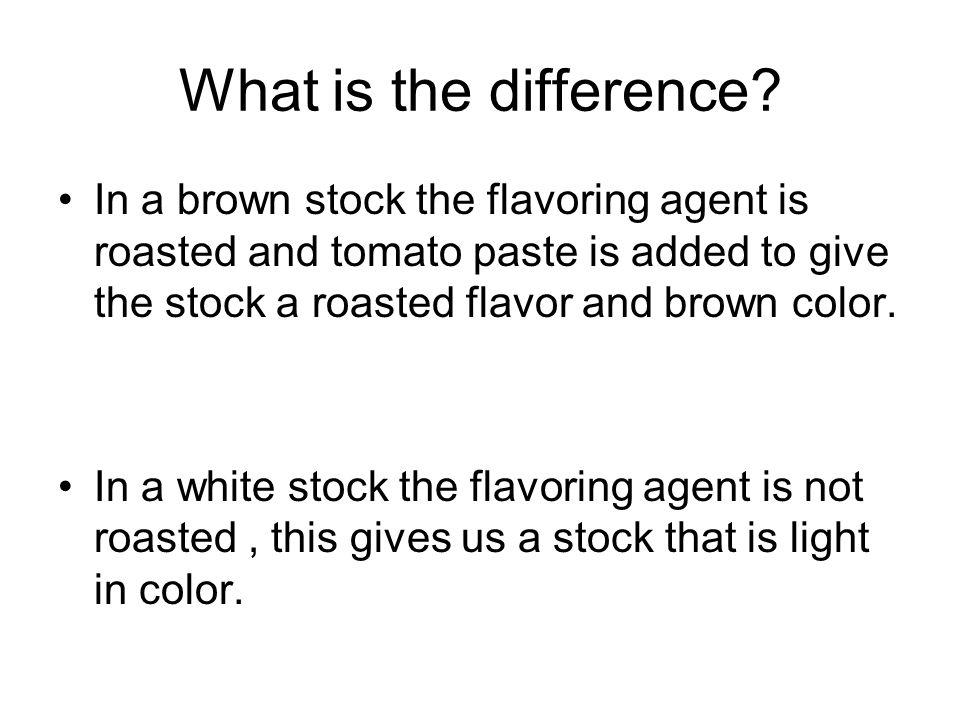 2 Main Types of Stock 1. White stock 2. Brown stock