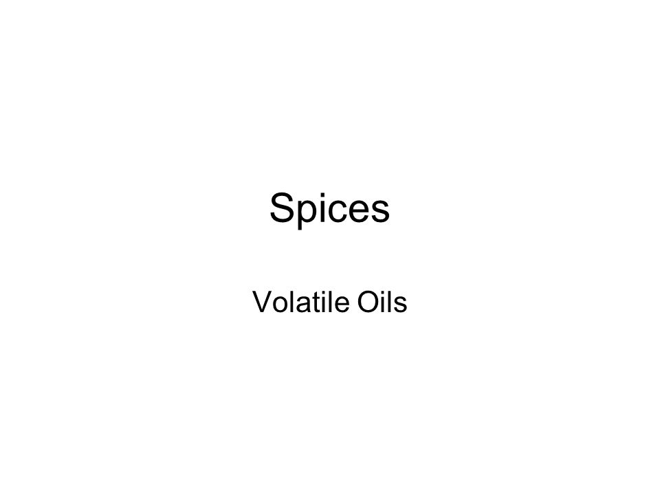 Spices Volatile Oils