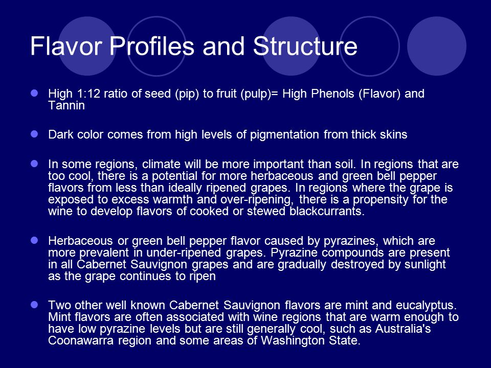 Flavor Profiles and Structure High 1:12 ratio of seed (pip) to fruit (pulp)= High Phenols (Flavor) and Tannin Dark color comes from high levels of pig