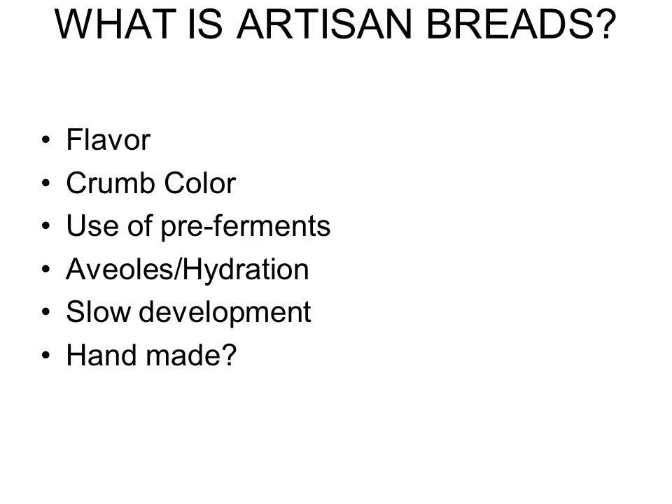 WHAT IS ARTISAN BREADS.